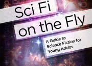 New from VOYA Press! Sci Fi on the Fly: A Guide to Science Fiction for Young Adults